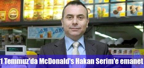 1 Temmuz'da McDonald's Hakan Serim'e emanet