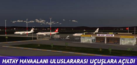 Hatay Havaalanı uluslararası uçuşlara açıldı