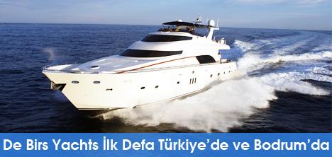De Birs Yachts İlk Defa Türkiye'de ve Bodrum'da