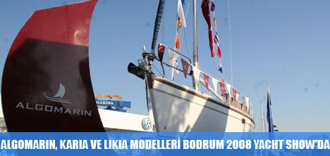 ALGOMARIN, KARIA VE LIKIA MODELLERİ BODRUM 2008 YACHT SHOW'DA