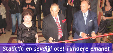 Stalin'in en sevdiği otel Türklere emanet