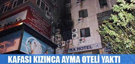POLİS'İ BAHANE EDİP OTELİ YAKTI