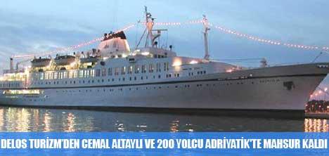 DELOS TURİZM CEMAL ALTAYLI VE 200 YOLCU ADRİYATİK'TE MAHSUR KALDI