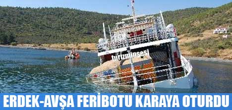 ERDEK-AVŞA FERİBOTU KARAYA OTURDU