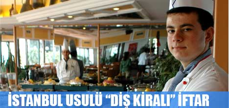 """İSTANBUL USULÜ """"DİŞ KİRALI"""" İFTAR"""