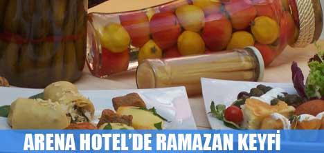 ARENA HOTEL'DE RAMAZAN KEYFİ