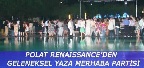 POLAT RENAISSANCE'DEN GELENEKSEL YAZA MERHABA PARTİSİ