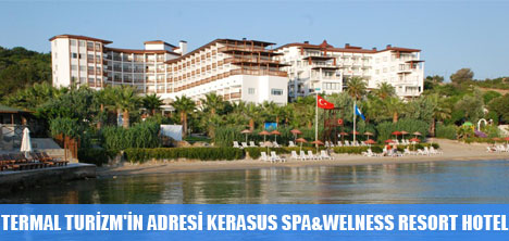 TERMAL TURİZM'İN ADRESİ KERASUS SPA&WELNESS RESORT HOTEL