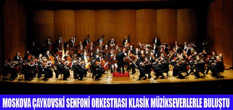 ÇAYKOVSKİ SENFONİ ORKESTRASI BÜYÜLEDİ