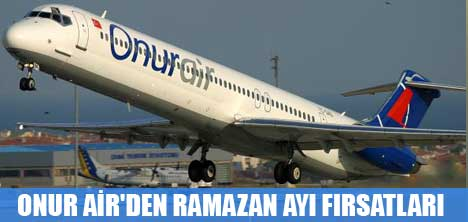 ONUR AİR'DEN RAMAZAN AYI FIRSATLARI
