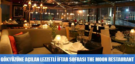 THE MOON RESTAURANTIN İFTAR SOFRASI