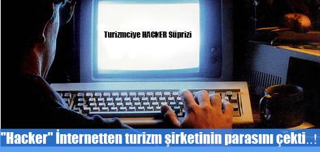 """""""Hacker"""" İnternetten turizm şirketinin parasını çekti"""