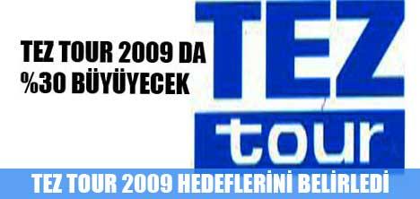 TEZ TOUR,2009 SEZONU BÜYÜME STRATEJİSİNE DEVAM KARARI ALDI
