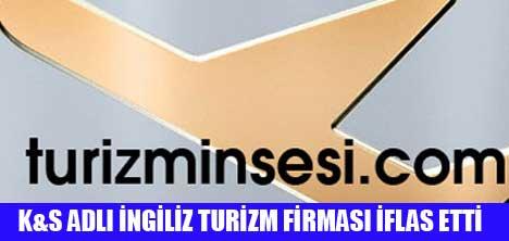 K&S ADLI TURİZM ŞİRKETİ İFLAS ETTİ