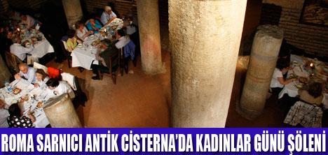 ANTİK CİSTERNA'DA SİZE ÖZEL BİR GÜN