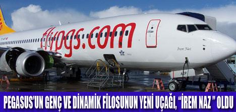 "PEGASUS'UN YENİ UÇAĞI ""İREM NAZ """