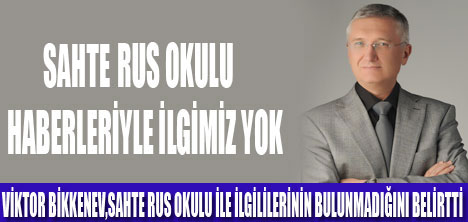VİKTOR BİKKENEV'DEN AÇIKLAMA GELDİ