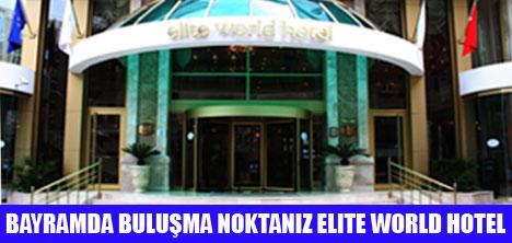ELITE WORLD HOTEL'DE ŞEKER BAYRAMININ TADINI ÇIKARIN