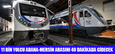 ADANA -MERSİN ARASI 40 DAKİKA