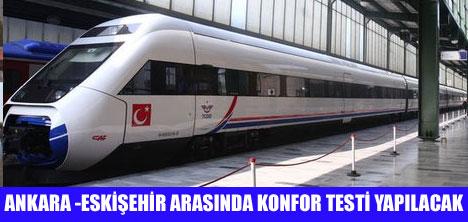 HIZLI TREN KONFOR TESTLERİNE BAŞLINIYOR
