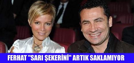 """FERHAT """"SARI ŞEKERİNİ"""" ARTIK SAKLAMIYOR"""