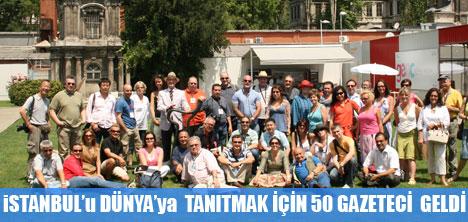 2010 İSTANBUL TANITIMINA 60 YABANCI GAZETECİ GELDİ