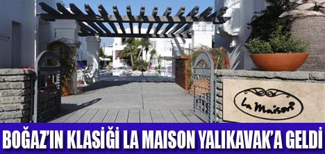 LA MAISON YALIKAVAK AÇILDI