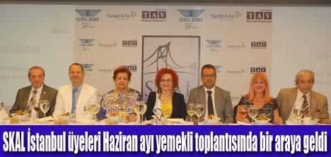 SKAL İstanbul Haziran ayı yemeğinde buluştu