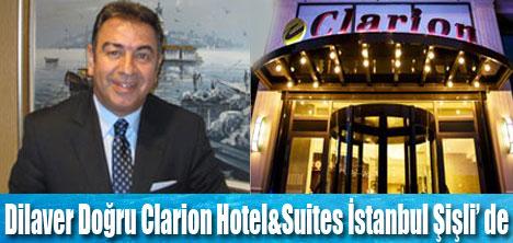 Dilaver Doğru, Clarion Hotel Şişli'de
