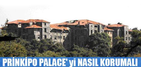 PRİNKİPO PALACE'yi NASIL KORUMALI ?