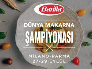 Barilla, yetenekli şefleri 6'ıncı kez Dünya Makarna Şampiyonası'nda ağırlayacak