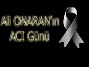 Prontotour Yönetim Kurulu Başkanı Ali Onaran'a acı günü