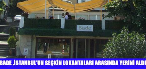 BADE RESTAURANT'TA LEZZET ŞENLİĞİ