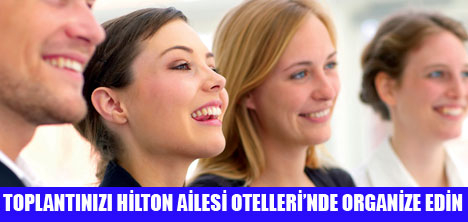 HİLTON OTELLERİ'NDEN KAMPANYA