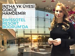INTHA YK Üyesi Gökçe Hamdemir Swissotel Resort Bodrum'da başladı