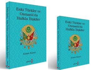 """""""Eski Türklerde ve Osmanlı'da Halkla İlişkiler"""" Kitabı Çıktı"""