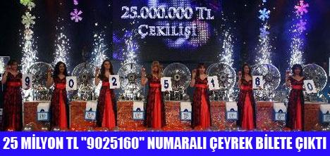 "25 MİLYON ""9025160"" NUMARAYA ÇIKTI"