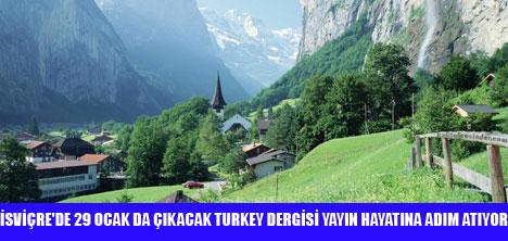 İSVİÇRE'DE TURKEY DERGİSİ