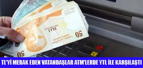 ATM'DEN TL YERİNE  YTL ÇIKTI