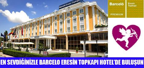 BARCELO ERESİN, SEVGİLİYE ÖZEL...