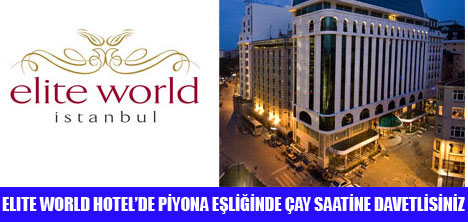 ELITE WORLD HOTEL'DEN ÇAY DAVETİ