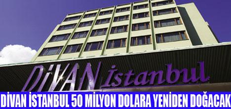 DİVAN İSTANBUL 2010'DA HİZMETE  GİRECEK