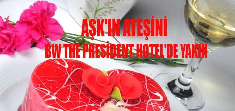 PRESİDENT HOTEL'DE AŞKIN MÖNÜSÜ