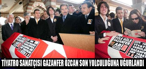 GAZANFER ÖZCAN TOPRAĞA VERİLDİ