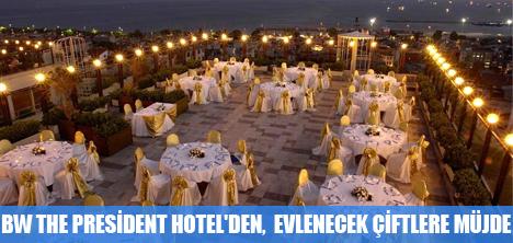 BW THE PRESİDENT HOTEL'DEN  BALAYI VE DÜĞÜN PASTASI HEDİYE