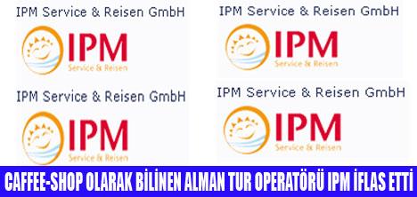 ALMAN TUR OPERATÖRÜ IPM İFLAS ETTİ