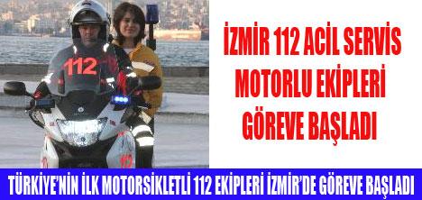 MOTORLU 112 İZMİR'DE GÖREVE BAŞLADI