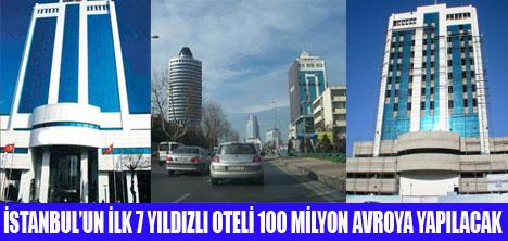 İSTANBUL'UN İLK  7 YILDIZLI OTELİ