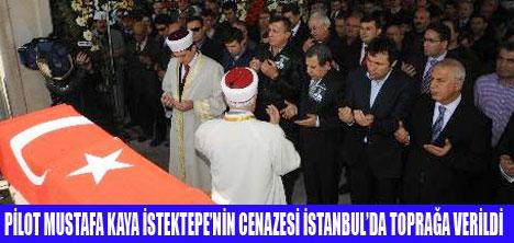 PİLOT M.KAYA İSTEKTEPE TOPRAĞA VERİLDİ