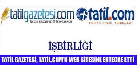 TATİL GAZETESİ İLE TATİL.COM İŞBİRLİĞİ
